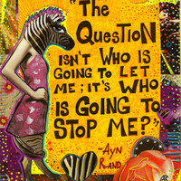 Who is Going to Stop Me - Ayn Rand  Quote -  Collage- 8x10inches - Print - Mixed Media Art with a Zebra