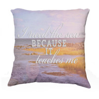 "Throw Pillow-Home Decor- ""I Need The Sea"" 18 x 18 Pillow-Typography- Summer Inspired -Home Decor-"