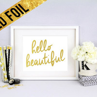 Hello Beautiful - Gold Foil Print Size - 8 x 10