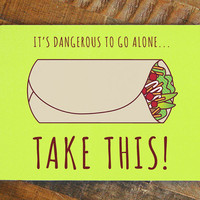 Funny Going Away Card - Take this burrito - funny miss you card - bon voyage card - nerdy card - zelda card - geeky card - foodie card