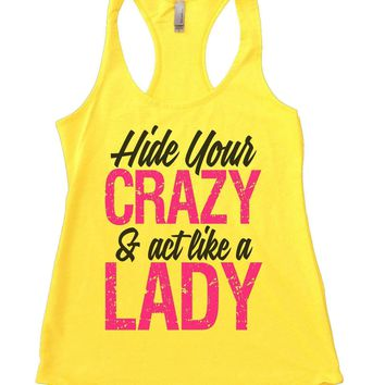 Hide Your Crazy and Act Like a Lady Womens Workout Tank Top