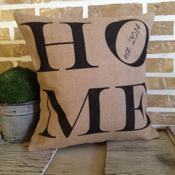 Home Burlap Pillow with added est. Date -  Insert Included