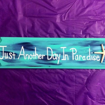 """Turquoise Hand Painted Tropical Decor """"Just Another Day In Paradise"""" Wood Sign"""