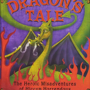How to Twist a Dragon's Tale How to Train Your Dragon (Heroic Misadventures of Hiccup Horrendous Haddock III)