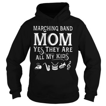 Marching band mom yes they are all my kid shirt Hoodie