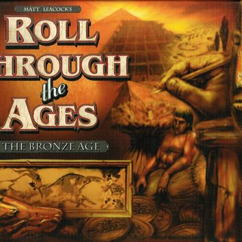 Roll Through the Ages: Bronze Age