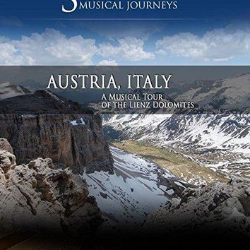 Adriano - Naxos Scenic Musical Journeys Austria, Italy A Musical Tour of the Lienz Dolomites