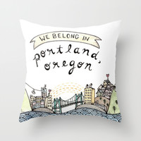 We Belong in Portland Throw Pillow by Brooke Weeber