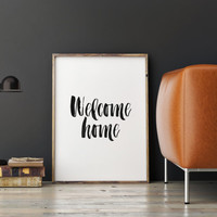 """PRINTABLE Art"""" Welcome Home"""" Home Sweet Home,Inspirational Art,Home And Living,Hand Brushed,Best Words,Home Decor,Room Decor,Apartment Decor"""