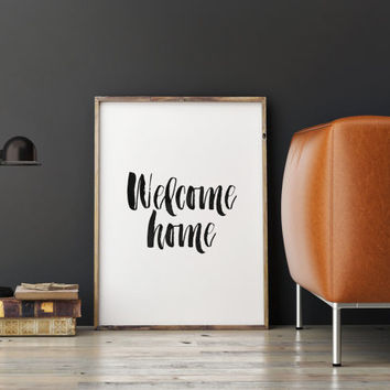 "PRINTABLE Art"" Welcome Home"" Home Sweet Home,Inspirational Art,Home And Living,Hand Brushed,Best Words,Home Decor,Room Decor,Apartment Decor"