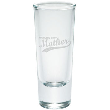 Mother's Day - World's Best Mother Etched Shot Glass Shooter