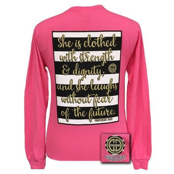 Girlie Girl Proverbs 31:25 Strength and Dignity Christian Long Sleeve T Shirt
