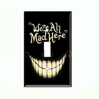 Alice Cheshire Cat We're All Mad Here Single Light Switch Plate