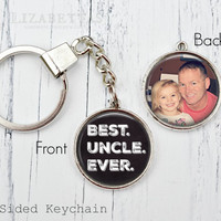 Uncle Keychain - Best uncle ever - Custom Photo