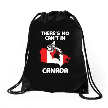 There Is No Cant In Canada Drawstring Bags
