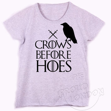 """Crows Before Hoes"" Inspired From Games of Thrones Fashion Geek Humour Gift Ladies Tshirt"