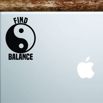 Find Balance Laptop Wall Decal Sticker Vinyl Art Quote Macbook Apple Decor Car Window Truck Kids Baby Teen Inspirational Yoga Yin Yang