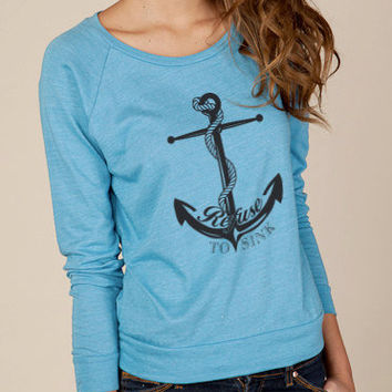 Nautical Anchor Refuse to Sink Slouchy Pullover Sweatshirt