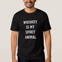 WHISKEY IS MY SPIRIT ANIMAL TEE SHIRT