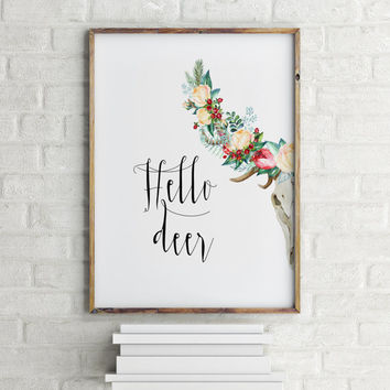 "Floral poster ""Hello Deer"" Typographic print Hello quote Wall ArtWork Home decor Room poster Instant download Printable poster Funny quote"