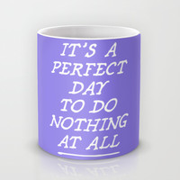 Perfect Day Mug by LookHUMAN
