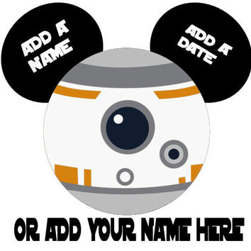 Star Wars BB8 Personalized w/ Name/Date Mickey Mouse Head Disney Vacation Birthday Printable Iron On Transfer DIY Clipart