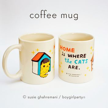 Home Is Where The Cats Are Coffee Mug -- Cat Mug -- by boygirlparty