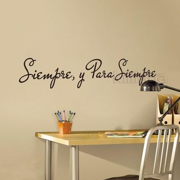 """Spanish Quote """"Siempre, y para siempre"""" Vinyl Wall Stickers Wall Decals Home Decor Wallpaper for Living Room House Decoration"""
