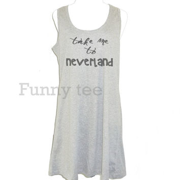 Take me to Neverland tank top dress size XS S M L XL gray women tank top **A line tank **sleeveless dress