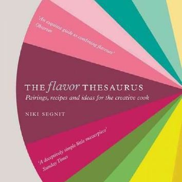 The Flavor Thesaurus: Pairings, Recipes and Ideas for the Creative Cook