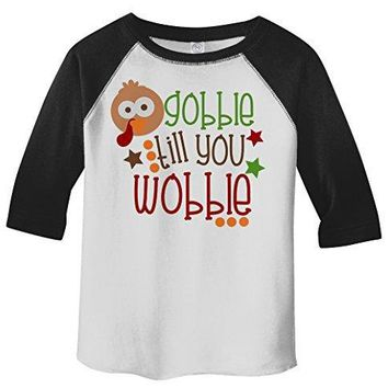 Shirts By Sarah Toddler Gobble Till You Wobble Thanksgiving Raglan