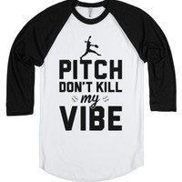 Pitch Don't Kill My Vibe-Unisex White/Black T-Shirt