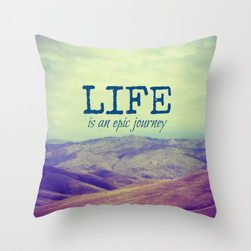 Life Is an Epic Journey Throw Pillow by Shawn Terry King