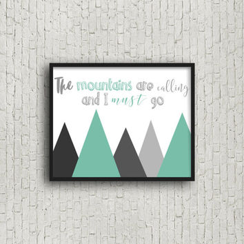 The Mountains Are Calling And I Must Go, Nature, Woodland Decor, Nursery Art, Travel Gift, Printable Sign, Motivational Poster, Typography