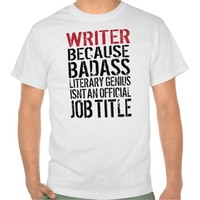 Funny Limited 'Writer Badass Job Title' T-Shirt