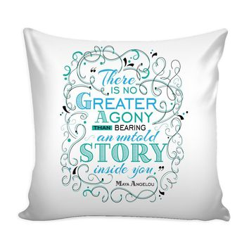 Maya Angelou Quote Graphic Pillow Cover There Is No Better Agony Than