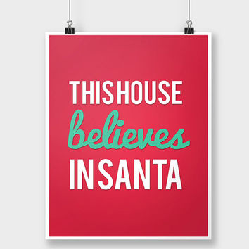 Print Christmas This House Believes in Santa - Holiday Print - Xmas Decor - Christmas Wall Decor Art - Christmas Decoration - Red and Green