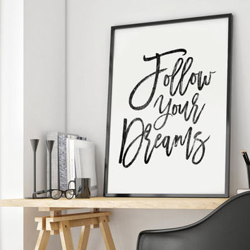 PRINTABLE Art, Follow your dreams, Decor, Quote, Typography Print Room Decor, Bedroom Decor, Wall Art