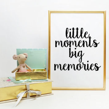 Big Memories,Downloadable prints,Baby birthday gift,Affiche scandinave,Nursery print, printable wall art, Little moments,Nursery Print