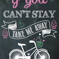 If You Can't Stay Take Me Away  - Sign for your Bakery or for your Kitchen - Colorful Chalkboard Style - Instant Digital Printable