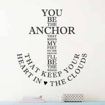 You Be the Anchor Words Wall Decor Wedding Gift  Craft Project Decor, Vinyl Wall Decals, Wedding , Home Decor, Baby Nursery Wall Art