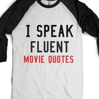 I Speak Fluent Movie Quotes-Unisex White/Black T-Shirt