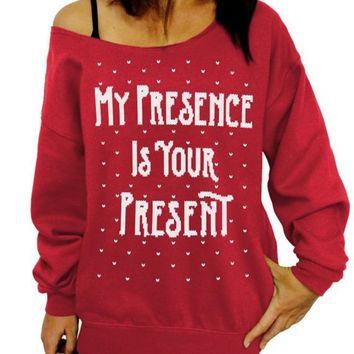 My Presence Is Your Present Slouchy Sweatshirt, Ugly Christmas Sweater, Off the Shoulder, Junior and Oversized Sweater Options, Plus size