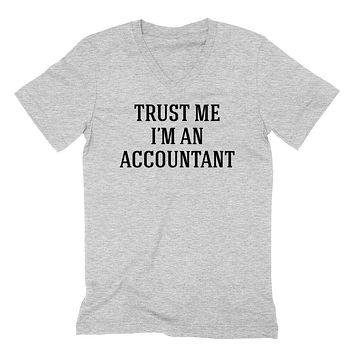 Trust me I'm an accountant  funny cool geek gift ideas   V Neck T Shirt
