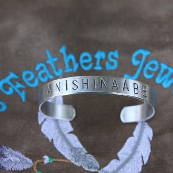 ANISHINAABE  Hand Stamped Cuff Bracelet - Ojibwe - Native American Inspired - Tribal Cuff - Personalized - Gift For Her - Gift For Him