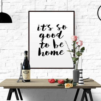 "Printable Word Art Scandinavian Poster ""It's So Good To Be Home"" Black & White Print Motivational Print Scandinavian Print Holidays HOME ART"