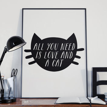 All You Need is Love and a Cat, Cat Wall Art, Cat Art Print, Black and White Art Print, Cat Quote, Cat Love, Cats Quote, Printable Wall Art