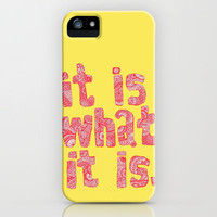What It Is Yellow iPhone Case by lush tart | Society6