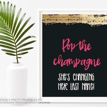 Pop the champagne sign (printable), bachelorette sign, bridal shower sign, hen party sign, bridal brunch sign, champagne sign