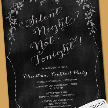 Chalkboard Christmas party Silent night? Not tonight! invitation card printable custom